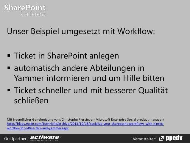 Veranstalter:Goldpartner: Unser Beispiel umgesetzt mit Workflow:  Ticket in SharePoint anlegen  automatisch andere Abtei...
