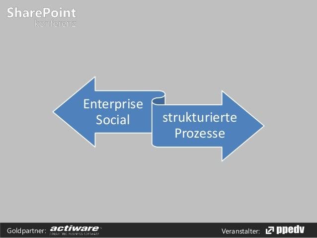Veranstalter:Goldpartner: Enterprise Social strukturierte Prozesse