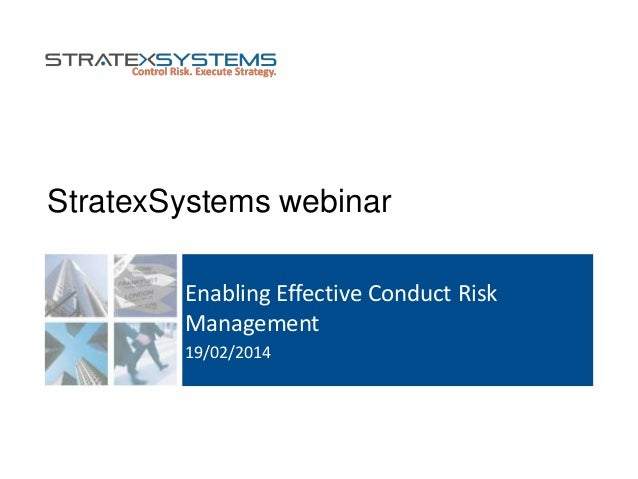 StratexSystems webinar Enabling Effective Conduct Risk Management 19/02/2014