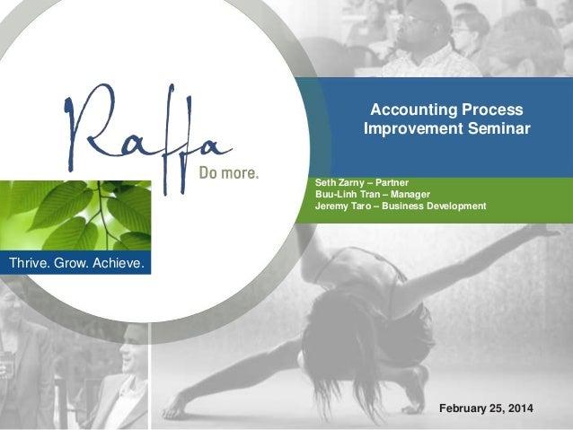 Accounting Process Improvement Seminar  Seth Zarny – Partner Buu-Linh Tran – Manager Jeremy Taro – Business Development  T...