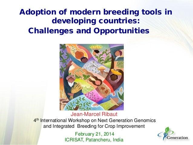 Jean-Marcel Ribaut 4th International Workshop on Next Generation Genomics and Integrated Breeding for Crop Improvement Feb...