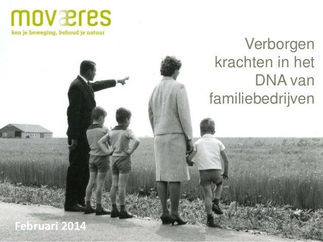 Verborgen krachten in het DNA van familiebedrijven  Februari 2014