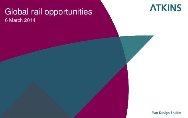 Global rail opportunities 6 March 2014