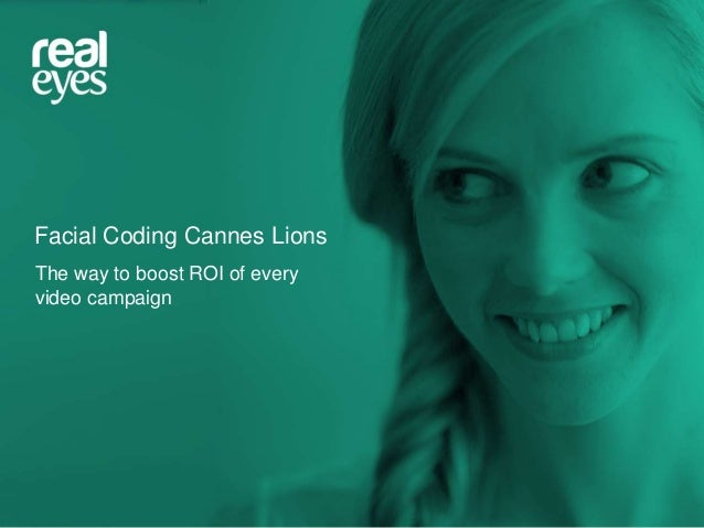 Facial Coding Cannes Lions The way to boost ROI of every video campaign