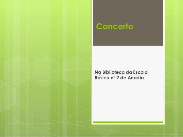 Concerto  Na Biblioteca da Escola Básica nº 2 de Anadia