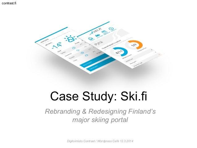 contrast.fi Case Study: Ski.fi Rebranding & Redesigning Finland's major skiing portal Digitoimisto Contrast / Wordpress Ca...