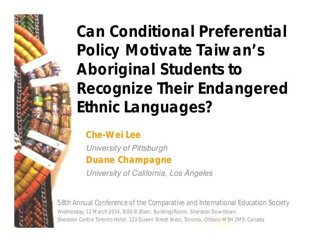 Can Conditional Preferential Policy Motivate Taiwan's Aboriginal Students to Recognize Their Endangered Ethnic Languages? ...