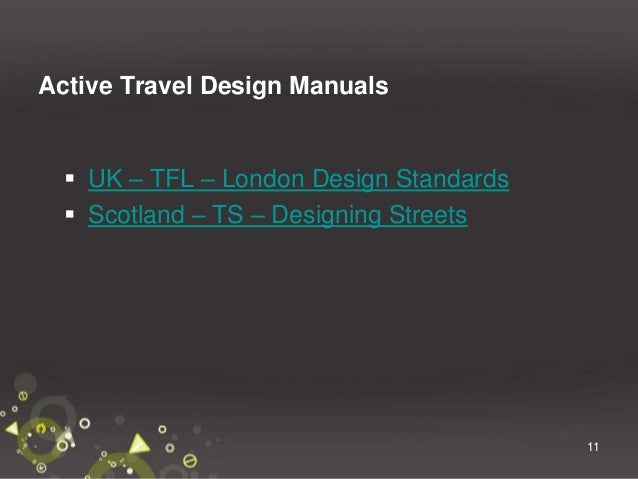 12 Sustrans Publications - Guidelines  Connect 2 and Greenway Design Guide – 2007  The NCN – Guidelines and Practical De...
