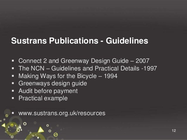 26/03/201413 Cycling by Design – A User's Guide Introduction Presentation Content • Why Cycling by Design? • The Evolution...