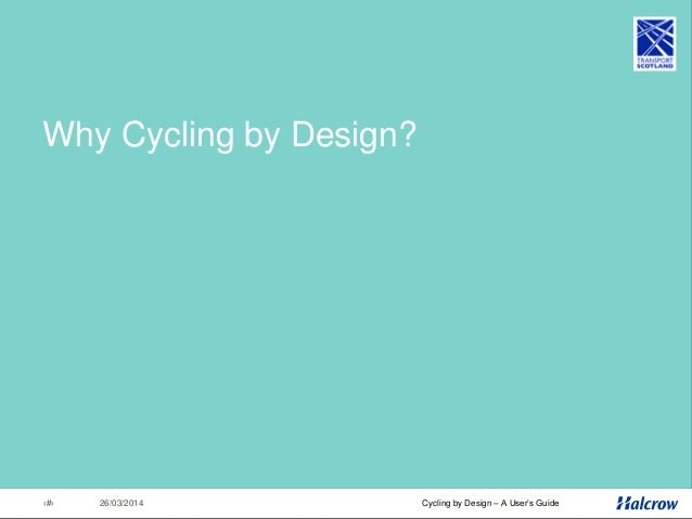 26/03/201415 Cycling by Design – A User's Guide Trunk Road Cycling Initiative •Trunk Road Cycling Initiative launched Nove...