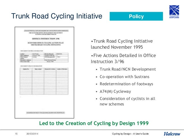26/03/201416 Cycling by Design – A User's Guide CAPS •Launched June 2010 by Transport Minister •Contains 17 Actions to Pro...