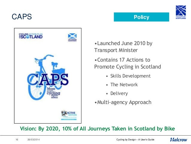 26/03/201417 Cycling by Design – A User's Guide CAPS CBD Supports several CAPS actions, but especially: Action 8: To promo...