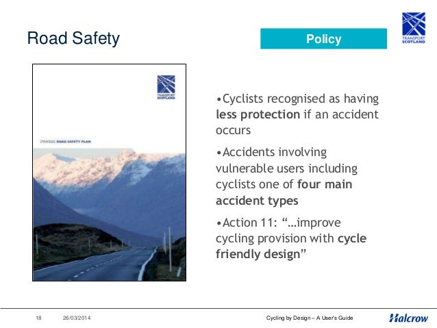 26/03/201419 Cycling by Design – A User's Guide Scotland PLC Tourism VisitScotland figures (2003): • Cycle tourism respons...