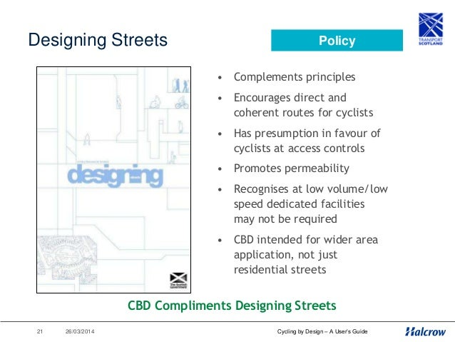 26/03/201422 Cycling by Design - 2010 Edition Why Cycling by Design? Policy Cycling by Design aims to Implement these Poli...