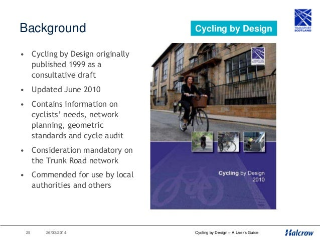 26/03/201426 Cycling by Design – A User's Guide 2010 Update Process Cycling by Design 1999 Technical Expertise Cycle Desig...