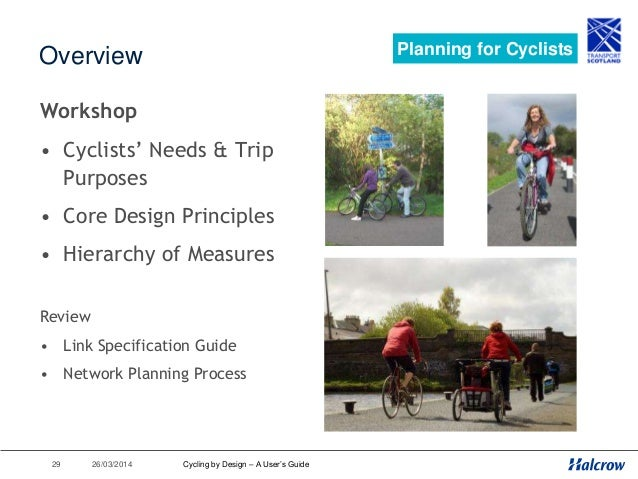 26/03/201430 Hierarchy of Measures Planning for Cyclists Cycling by Design – A User's Guide