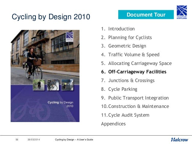 26/03/201457 Overview • Principles • Cycleways • Cycle Paths • Vehicle Restricted Areas • Access Controls Off-Carriageway ...