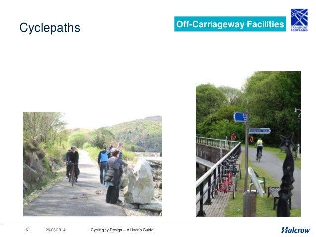 26/03/201462 Access Controls Off-Carriageway Facilities Preferably two gaps 1.5m Preferred max Gap 1.2m absolute min Locka...