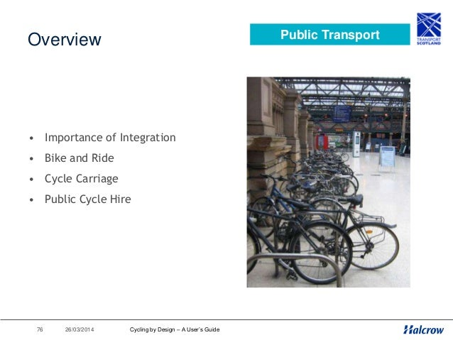 26/03/201477 Integration • Links to Rail Stations • Parking at Stations • Buses, Coaches & Ferries • Cycle Hire Schemes Pu...