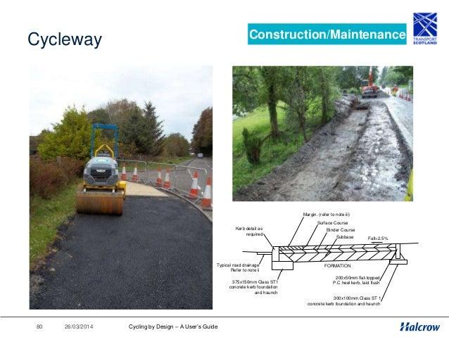 26/03/201481 Rural Cyclepath Construction/Maintenance Minimum 60mm deep layer of DBM (14mm stone). Path to have minimum 2....