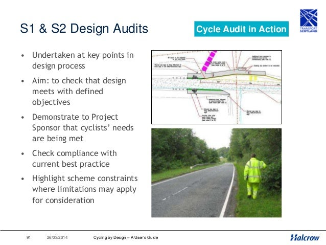 26/03/201492 Post Construction Audit • Undertaken once scheme in use • Aim: check the detail • Have objectives been met in...