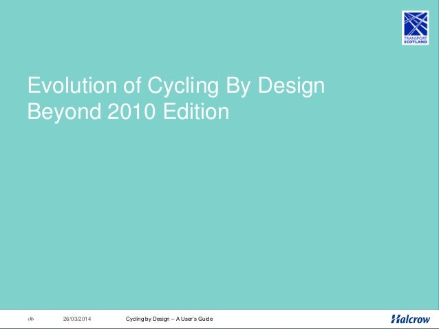 26/03/201497 Beyond CBD 2010 • Account will be taken of future legislation/design changes • Learning from implementation •...