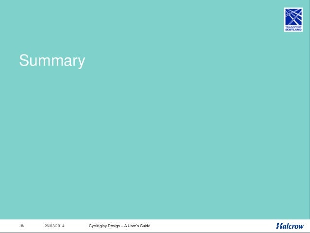26/03/201499 Summary • CBD 2010 incorporates changes to legislation, latest best practice and stakeholder comment • Docume...