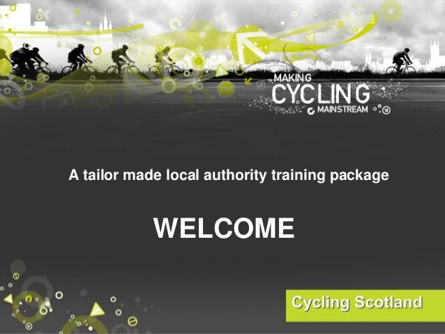 A tailor made local authority training package WELCOME
