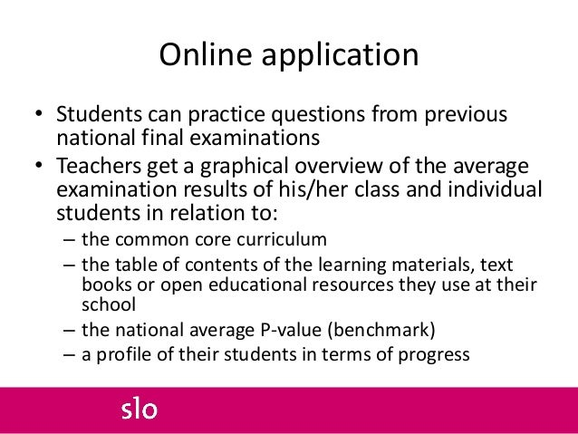Online application • Students can practice questions from previous national final examinations • Teachers get a graphical ...