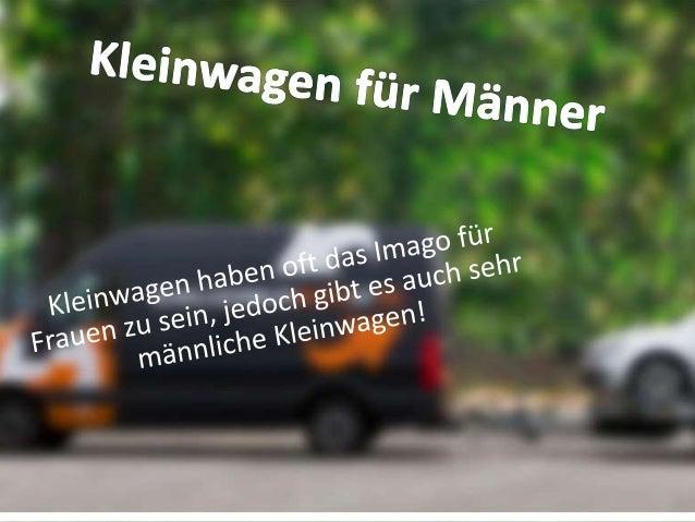 Top 5 der Frauenautos 1. Fiat 500 2. Volkswagen Beetle 3. Suzuki Alto 4. Smart Fortwo 5. Toyota Aygo, Citroën C1 und Peuge...