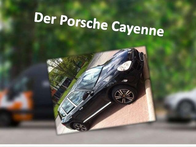 Die Geschichte vom Porsche Cayenne • Im Jahr 2002 rollte der erste Porsche Cayenne vom Band • Der Porsche Cayenne war der ...