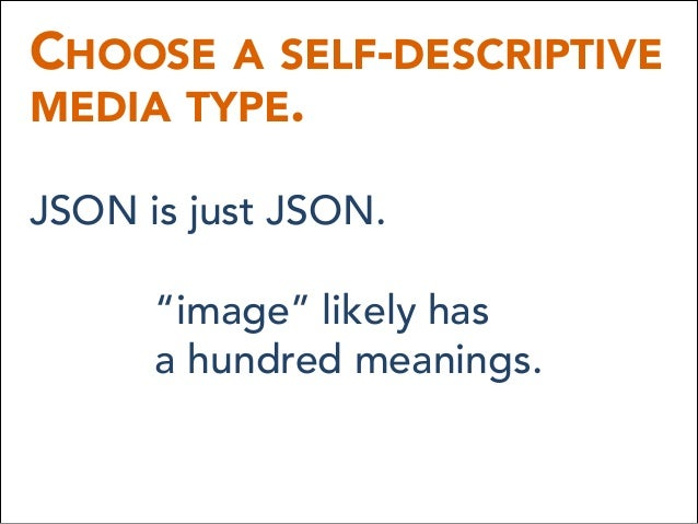"""CHOOSE A SELF-DESCRIPTIVE MEDIA TYPE. JSON is just JSON. """"image"""" likely has a hundred meanings."""