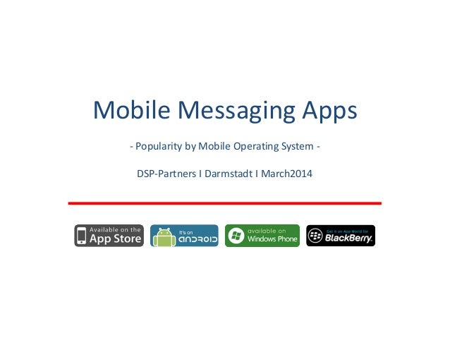 Mobile Messaging Apps - Popularity by Mobile Operating System - DSP-Partners I Darmstadt I March2014