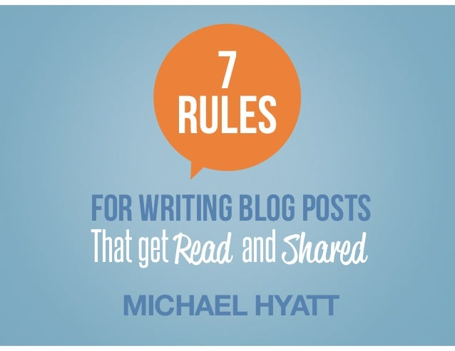 7 RULES FOR writing blog posts MICHAEL HYATT ThatgetRead andShared