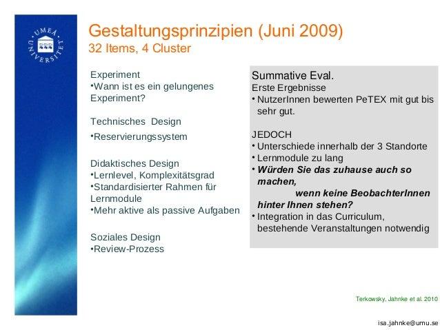 Gestaltungsprinzipien (Juni 2009) 32 Items, 4 Cluster Experiment •Wann ist es ein gelungenes Experiment? Technisches Desig...