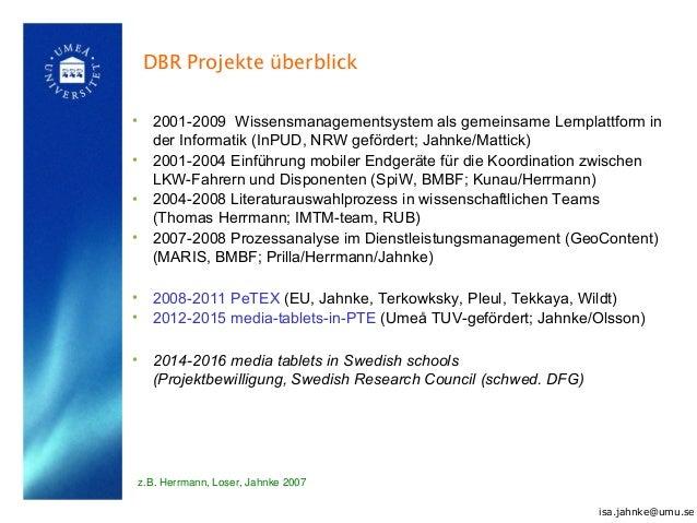 • 2001-2009 Wissensmanagementsystem als gemeinsame Lernplattform in der Informatik (InPUD, NRW gefördert; Jahnke/Mattick) ...
