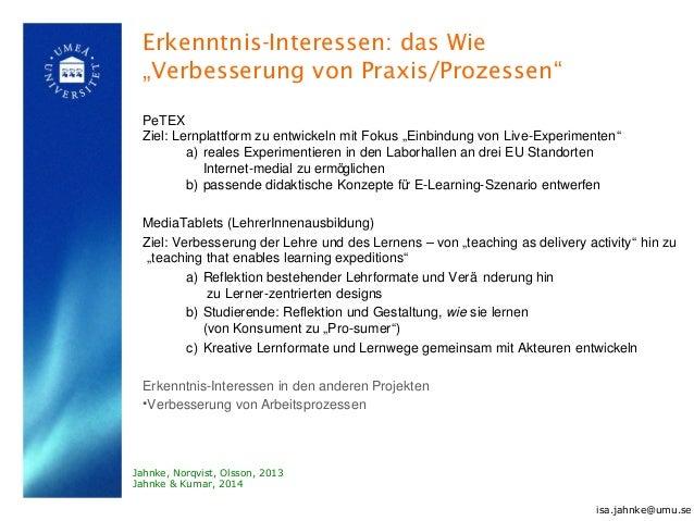 """Erkenntnis-Interessen: das Wie """"Verbesserung von Praxis/Prozessen"""" PeTEX Ziel: Lernplattform zu entwickeln mit Fokus """"Einb..."""