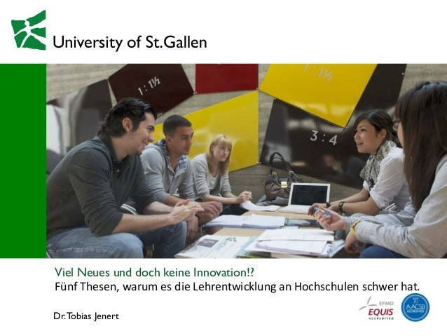 Dr.Tobias Jenert Viel Neues und doch keine Innovation!? Fünf Thesen, warum es die Lehrentwicklung an Hochschulen schwer ha...