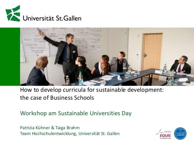 07. März 2014 How to develop curricula for sustainable development: the case of Business Schools Workshop am Sustainable U...
