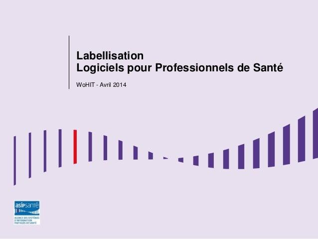 Labellisation Logiciels pour Professionnels de Santé WoHIT - Avril 2014