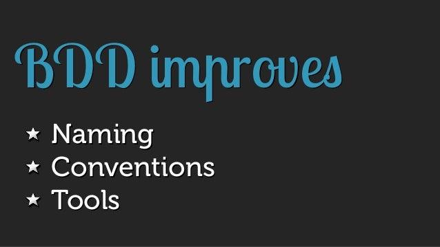 BDD improves Naming Conventions Tools