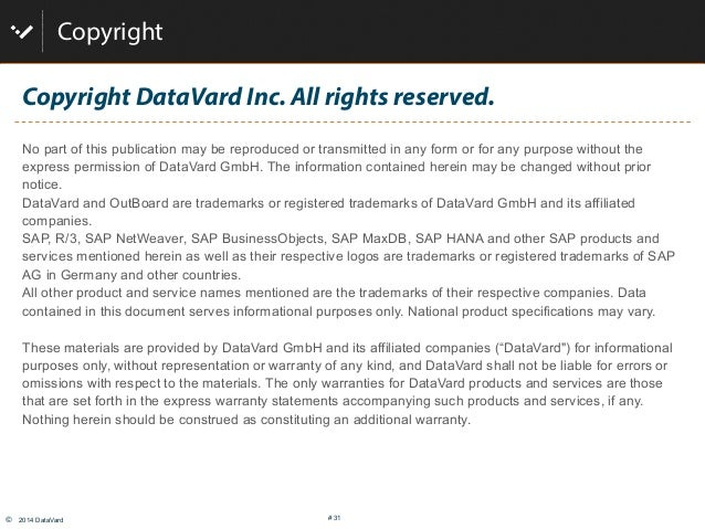 © 2014 DataVard # 31 Copyright DataVard Inc. All rights reserved. No part of this publication may be reproduced or transm...