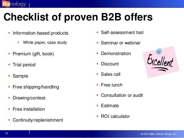 © 2013 Mike Moran Group LLC © 2014 Mike Moran Group LLC Checklist of proven B2B offers  Information-based products  Whit...