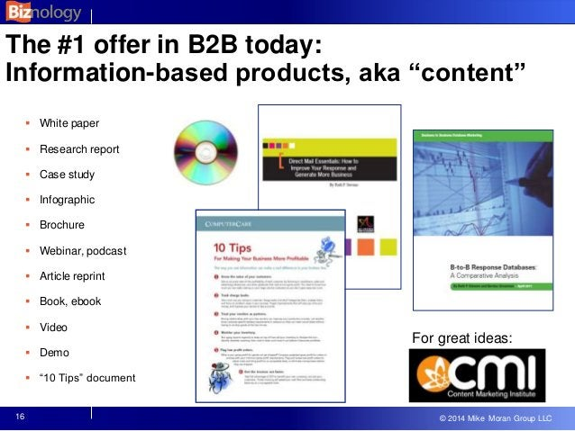 """© 2013 Mike Moran Group LLC © 2014 Mike Moran Group LLC The #1 offer in B2B today: Information-based products, aka """"conten..."""