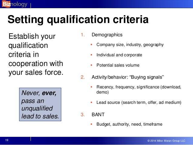 © 2013 Mike Moran Group LLC © 2014 Mike Moran Group LLC Setting qualification criteria Establish your qualification criter...