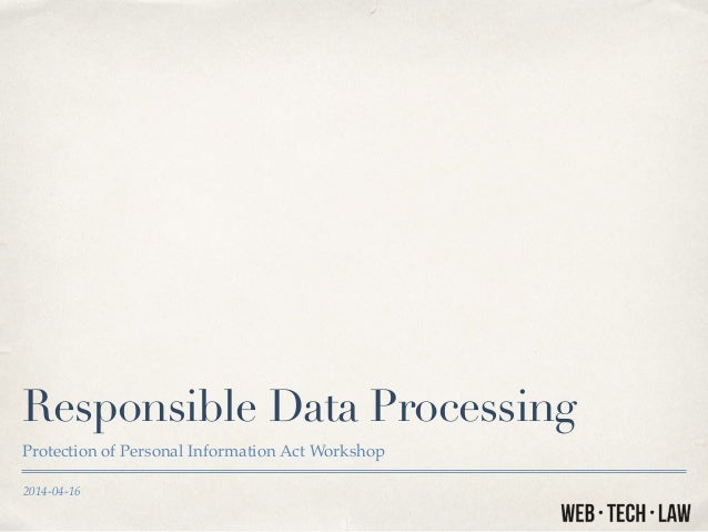 2014-04-16 Responsible Data Processing Protection of Personal Information Act Workshop