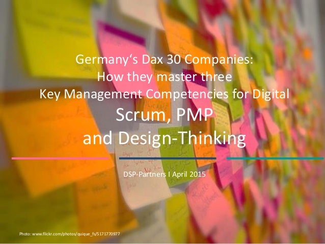 Germany's Dax 30 Companies: How they master three Key Management Competencies for Digital Scrum, PMP and Design-Thinking D...