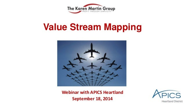 Value Stream Mapping  Webinar with APICS Heartland  September 18, 2014