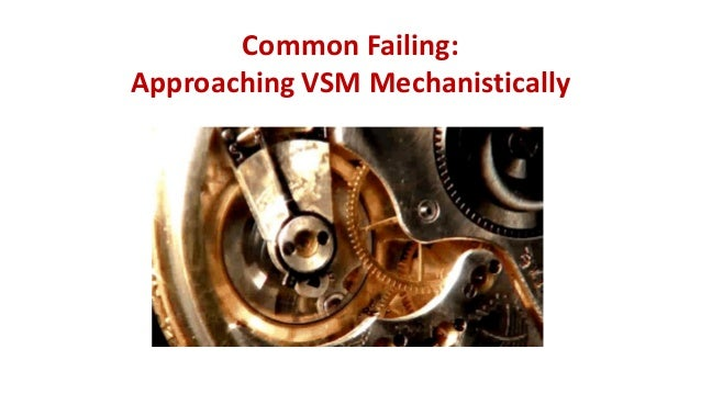 Common Failing: Approaching VSM Mechanistically
