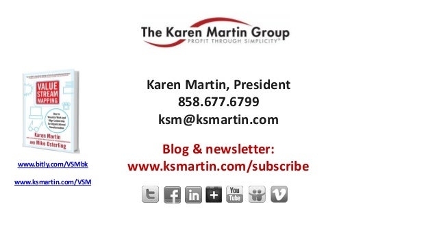 Karen Martin, President 858.677.6799 ksm@ksmartin.com For Further Questions Blog & newsletter: www.ksmartin.com/subscribew...